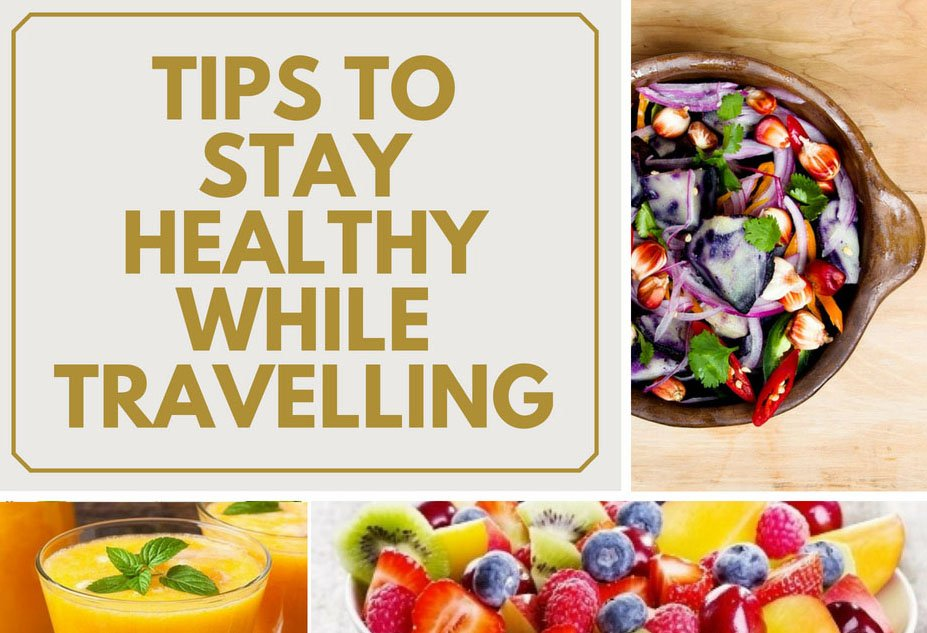 Ways to stay healthy while travelling